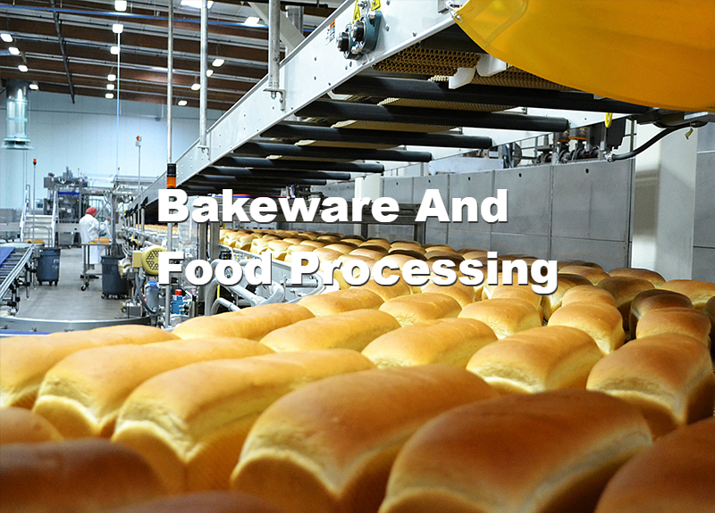 Bakeware And Food Processing