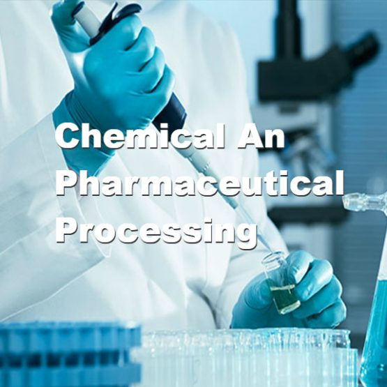 Chemical And Pharmaceutical Processing